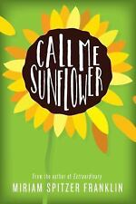 Call Me Sunflower by Franklin, Miriam Spitzer