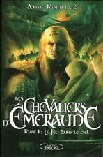 Livre les chevaliers d'émeraude tome 1 le feu dans le ciel Anne Robillard book