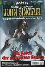 JOHN SINCLAIR ROMAN Nr. 2005 - Im Reich der gequälten Seelen - Eric Wolfe NEU