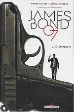 JAMES BOND 007 TOME 2 : EIDOLON - WARREN ELLIS - DELCOURT -2017- NEUF !