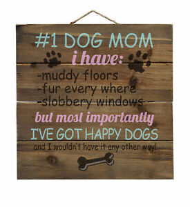 #1 Dog Mom - I've Got Happy Dogs - Decorative WOOD Wall Art