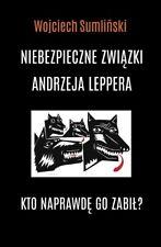Niebezpieczne związki Andrzeja Leppera Sumliński W