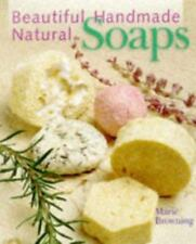 Beautiful Handmade Natural Soaps: Practical Ways to Make Hand-Milled Soap and Ba