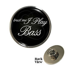 Trust Me I Play Bass Pin Badge funny band guitar bassist BRAND NEW