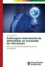 Arbitragem instrumento de efetividade na sociedade da informação: STF e a consti
