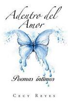 Adentro Del Amor : Poemas Intimos by Cecy Reyes (2014, Paperback)