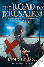 The Road to Jerusalem: Crusades Trilogy, Book 1: Crusades Trilogy Bk. 1 (Crusade