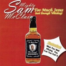 MIGHTY SAM MCCLAIN - TOO MUCH JESUS (NOT ENOUGH WHISKEY)   CD NEUF