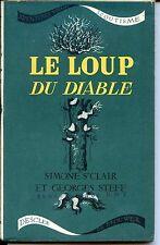Collection Aventures Voyages Scoutisme - LE LOUP DU DIABLE - S. St Clair... 1944