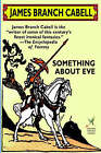 NEW Something about Eve by James Branch Cabell
