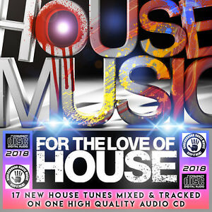 For The Love Of House Music 2018 NEW Mixed CD DJ HOUSE CLUB DANCE FLOOR