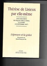 Thérèse de Lisieux par elle-même - L'épreuve et la grâce
