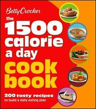 Betty Crocker Cooking: 1500 Calorie a Day Cookbook : 200 Tasty Recepies to Buil…