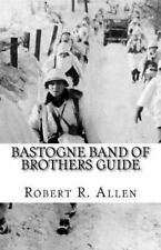 Bastogne Band of Brothers Guide: By Allen, Robert
