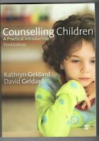 COUNSELLING CHILDREN ~ A PRACTICAL INTRODUCTION e3~ Kathryn & David Geldard