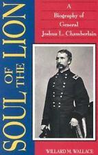 Soul of the Lion: A Biography of General Joshua L. Chamberlain Wallace, Willard