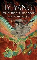 THE RED THREADS OF FORTUNE (The Tensorate Series) by Yang, Jy