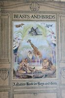 Beasts and Birds: A Nature Book for Boys and Girls 1910