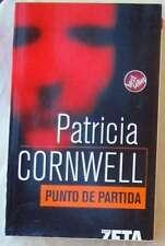 PUNTO DE PARTIDA - PATRICIA CORNWELL - EDICIONES B 2006 - VER DESCRIPCIÓN