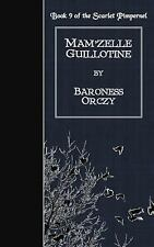 Mam'zelle Guillotine by Emmuska Orczy (2014, Paperback)