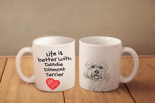 "Dandie Dinmont Terrier - ceramic cup, mug ""Life is better"", Ca"