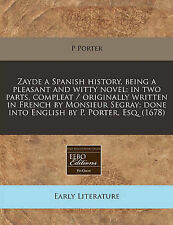 Zayde a Spanish history, being a pleasant and witty novel: in two parts, complea