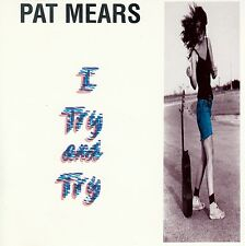 PAT MEARS : I TRY AND TRY / 3 TRACK-CD - TOP-ZUSTAND