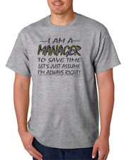 I Am A Manager Assume I'm Always right Save Time HoneVille Unisex T-shirt