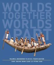 Worlds Together, Worlds Apart: A History of the World: Beginnings to 600 CE