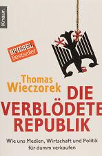 Die verblödete Republik von Thomas Wieczorek, Taschenbuch, Zustand: sehr gut