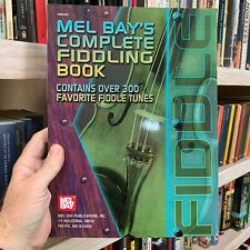 Mel Bay's Complete Fiddling Book, Clean Unmarked Copy