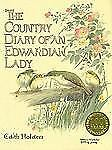 The Country Diary: The Country Diary of an Edwardian Lady by Edith Holden...