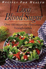 Low Blood Sugar: Over 100 Recipes for overcoming Hypoglycaemia (Recipes for Heal