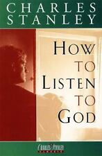 How to Listen to God by Charles F. Stanley (1985, Hardcover)