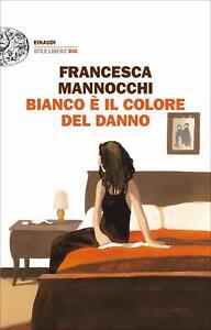 Francesca MANNOCCHI - Bianco è il colore del danno (nuovo)