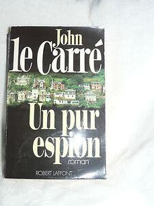 UN PUR ESPION JOHN LE CARRE