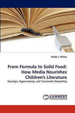From Formula to Solid Food: How Media Nourishes Children's Literature: Nostalgia
