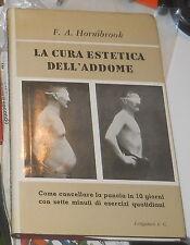 29917 La cura estetica dell'addome: come cancellare la pancia / F. A. Hornibrook