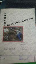Modern Grey Fox Trapping by Tracy Truman