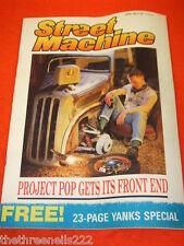 STREET MACHINE - PROJECT POPS - APRIL 1989
