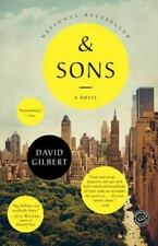 And Sons : A Novel by David Gilbert (2014, Paperback)
