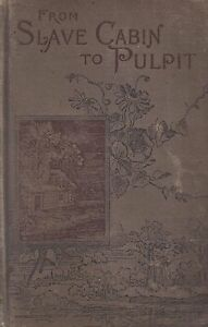 """Rev Peter Randolph """"FROM SLAVE CABIN TO THE PULPIT"""" 1893 FIRST EDITION Very RARE"""