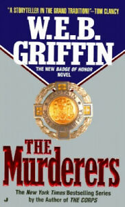 Badge of Honor: Vol 4: The Murderers by Griffin, W. E. B.