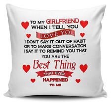 To My Girlfriend When I Tell You I Love You.. Cushion Cover