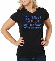 Google Husband T-shirt Gift for Wife Funny I don't need google tee shirt