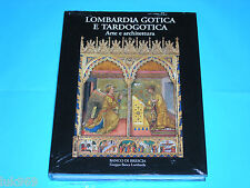 LOMBARDIA GOTICA e TARDOGOTICA (2005) Skira – Banco Brescia (Trecento Visconti)