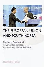 The European Union and South Korea: The Legal Framework for Strengthening Trade,