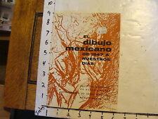 vintage book-- El Dibujo Mexicano De 1847 a Nuestros Dias, 1964