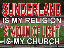 Sunderland  is my Religion Stadium of Light is my Church Metal Sign (Aluminium)