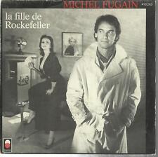 45 TOURS  2 TITRES/ MICHEL FUGAIN  LA FILLE DE ROCKEFELLER   B6